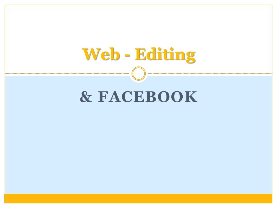 & FACEBOOK Web - Editing
