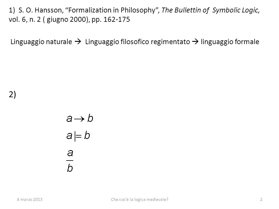 1) S. O. Hansson, Formalization in Philosophy, The Bullettin of Symbolic Logic, vol. 6, n. 2 ( giugno 2000), pp. 162-175 Linguaggio naturale Linguaggi