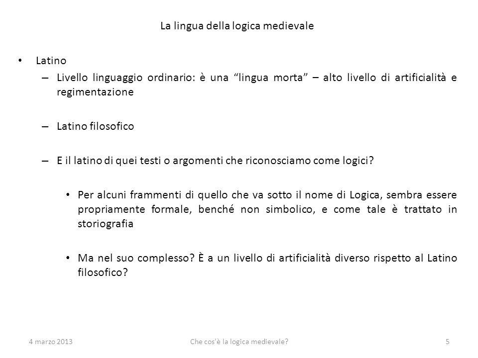 4 marzo 2013Che cos è la logica medievale?46 Di fatto, accordo di fondo e disaccordo di dettaglio.