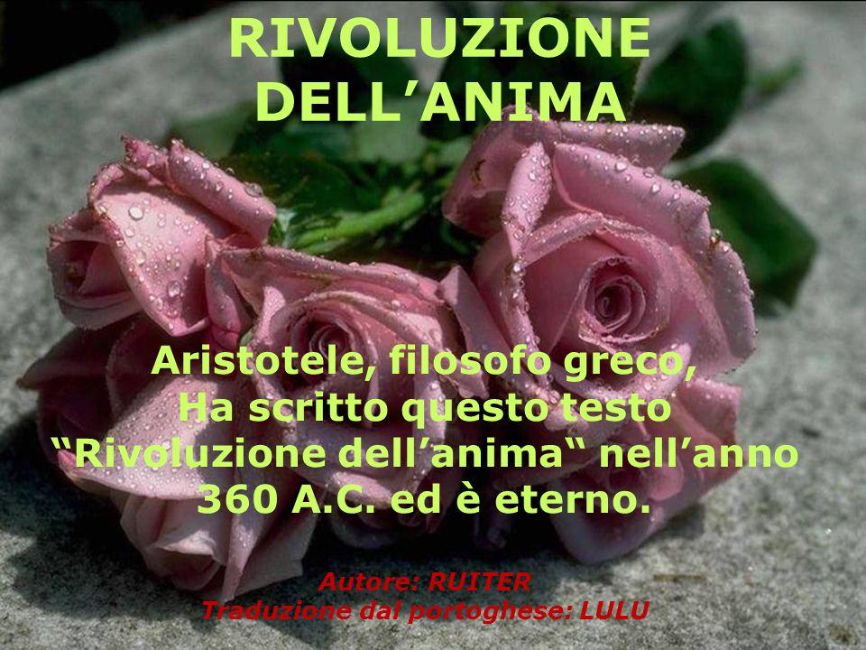 RIVOLUZIONE DELLANIMA Aristotele, filosofo greco, Ha scritto questo testo Rivoluzione dellanima nellanno 360 A.C.