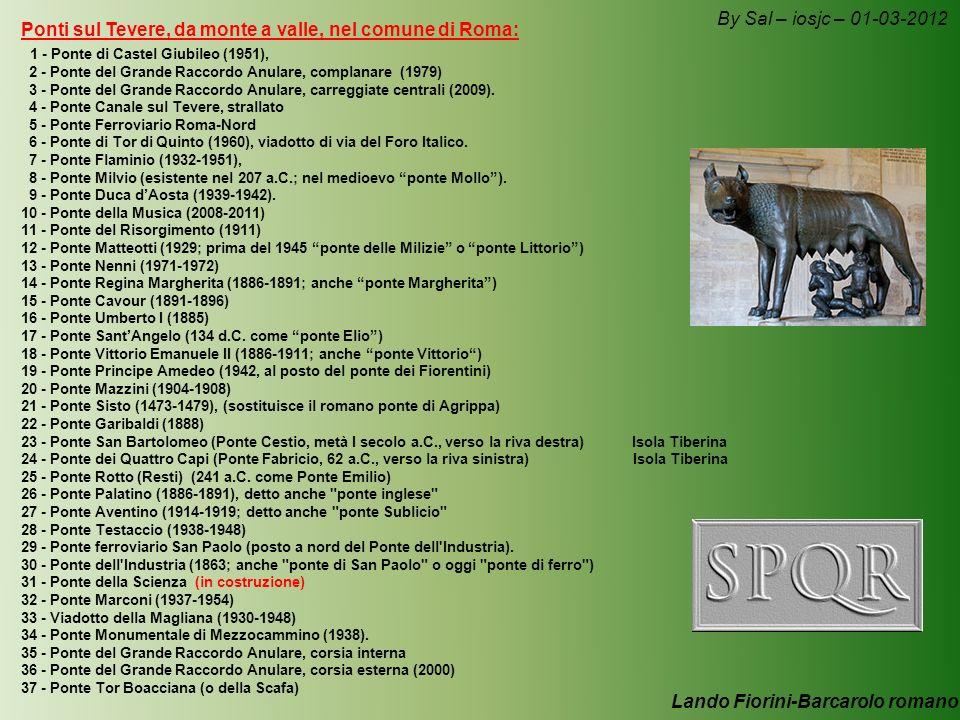 Ponti sul Tevere, da monte a valle, nel comune di Roma: 1 - Ponte di Castel Giubileo (1951), 2 - Ponte del Grande Raccordo Anulare, complanare (1979) 3 - Ponte del Grande Raccordo Anulare, carreggiate centrali (2009).