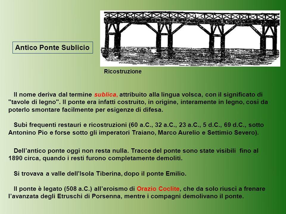 Antico Ponte Sublicio Dellantico ponte oggi non resta nulla.