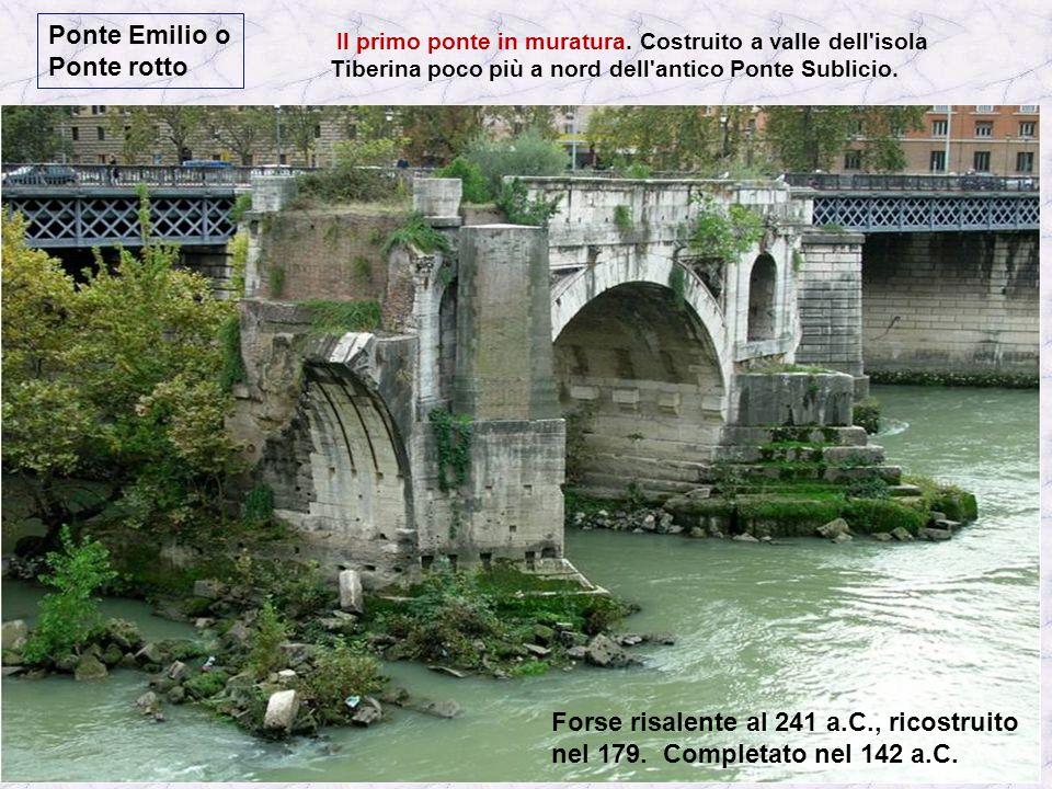 Antico Ponte Sublicio Dellantico ponte oggi non resta nulla. Tracce del ponte sono state visibili fino al 1890 circa, quando i resti furono completame