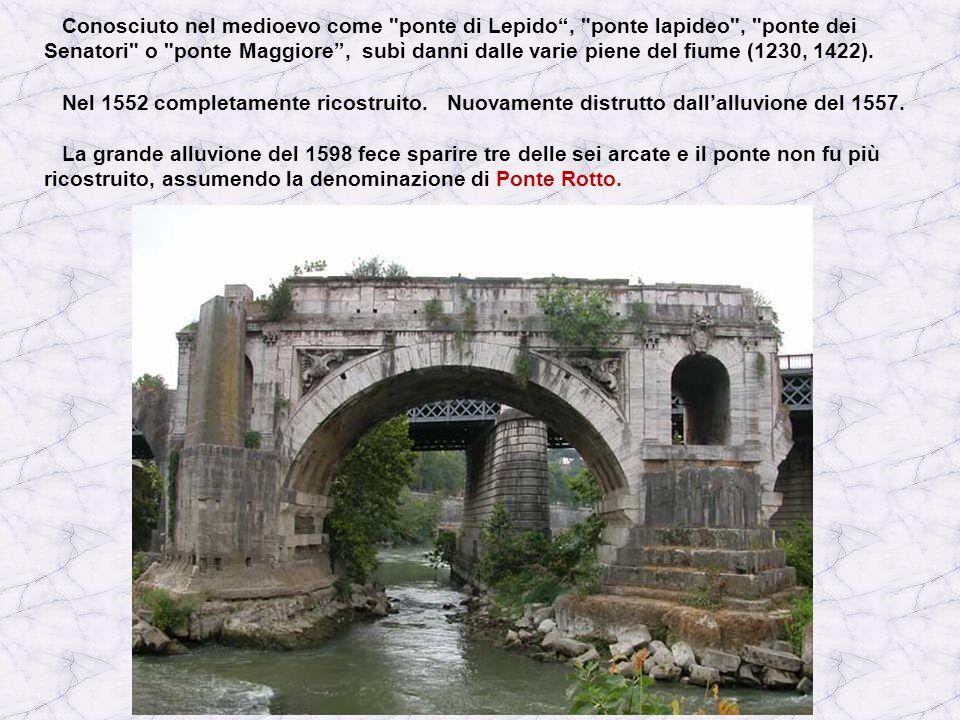 Conosciuto nel medioevo come ponte di Lepido, ponte lapideo , ponte dei Senatori o ponte Maggiore, subì danni dalle varie piene del fiume (1230, 1422).