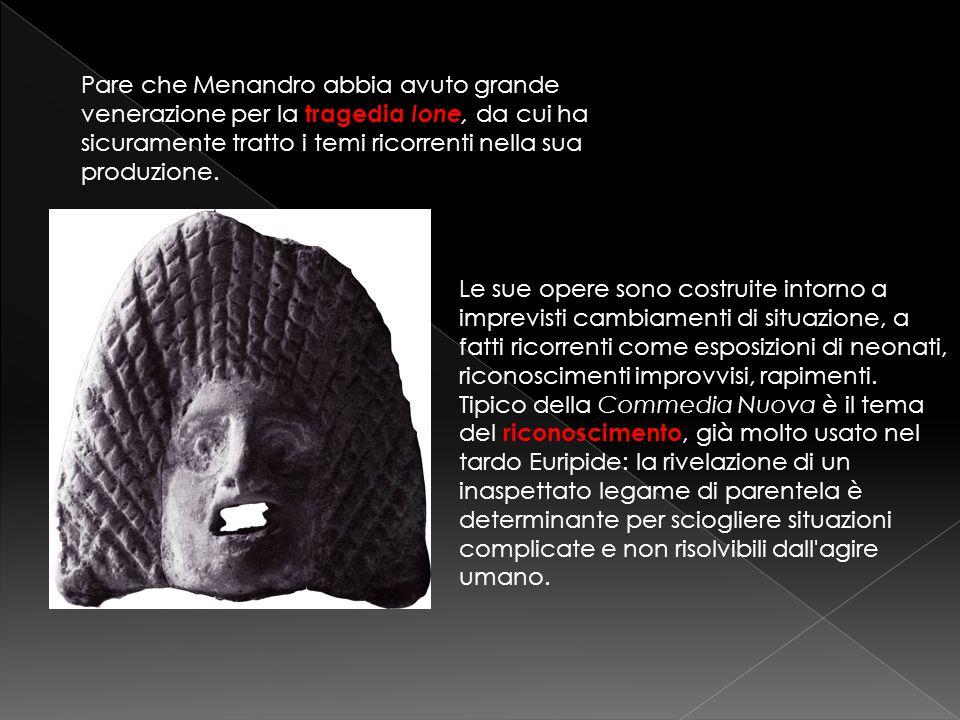 Pare che Menandro abbia avuto grande venerazione per la tragedia Ione, da cui ha sicuramente tratto i temi ricorrenti nella sua produzione. Le sue ope