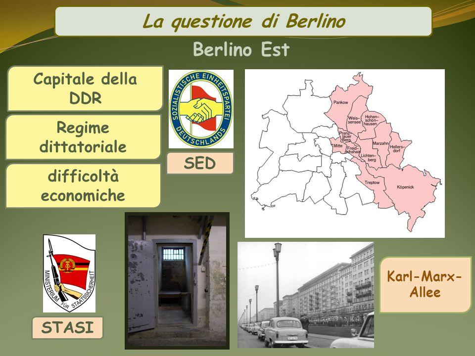 Berlino Est SED STASI Karl-Marx- Allee Capitale della DDR Regime dittatoriale difficoltà economiche La questione di Berlino