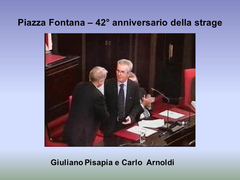 Piazza Fontana – 42° anniversario della strage Giuliano Pisapia e Carlo Arnoldi
