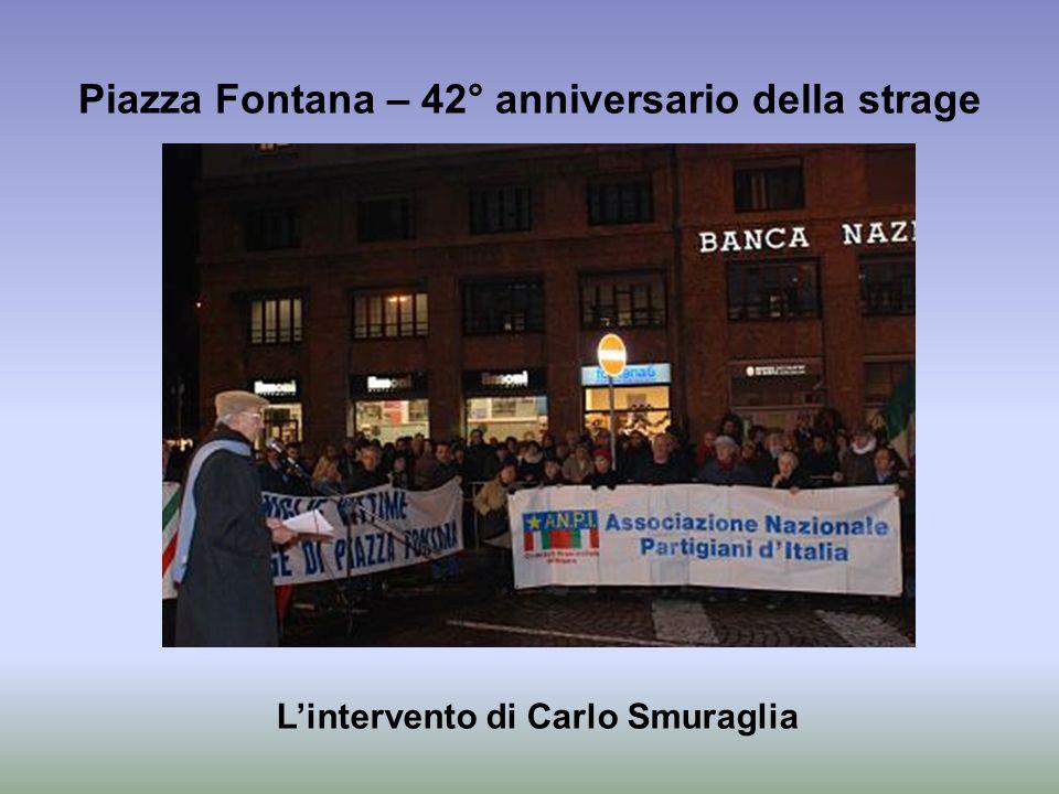 Piazza Fontana – 42° anniversario della strage Lintervento di Carlo Smuraglia