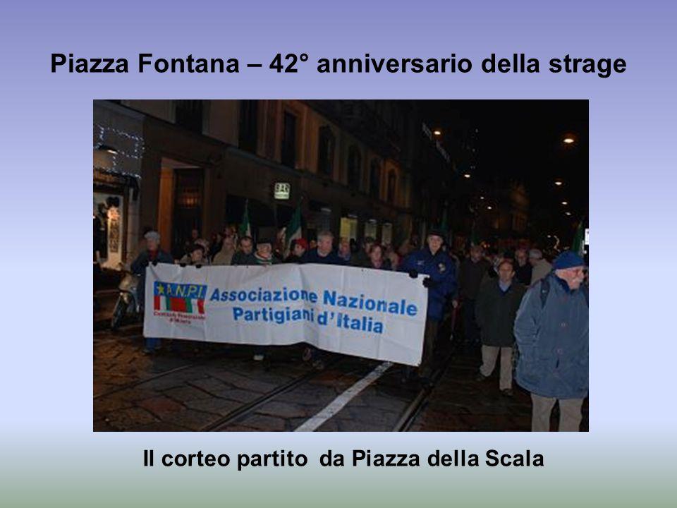 Piazza Fontana – 42° anniversario della strage Il corteo partito da Piazza della Scala