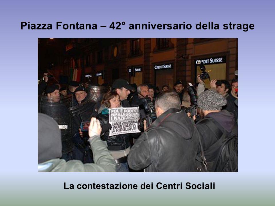 Piazza Fontana – 42° anniversario della strage La contestazione dei Centri Sociali