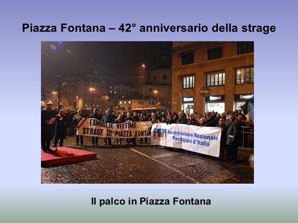 Piazza Fontana – 42° anniversario della strage Il palco in Piazza Fontana