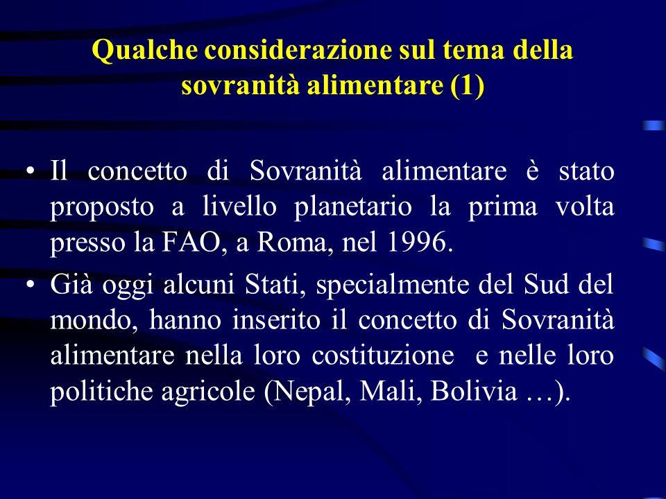 Qualche considerazione sul tema della sovranità alimentare (1) Il concetto di Sovranità alimentare è stato proposto a livello planetario la prima volta presso la FAO, a Roma, nel 1996.
