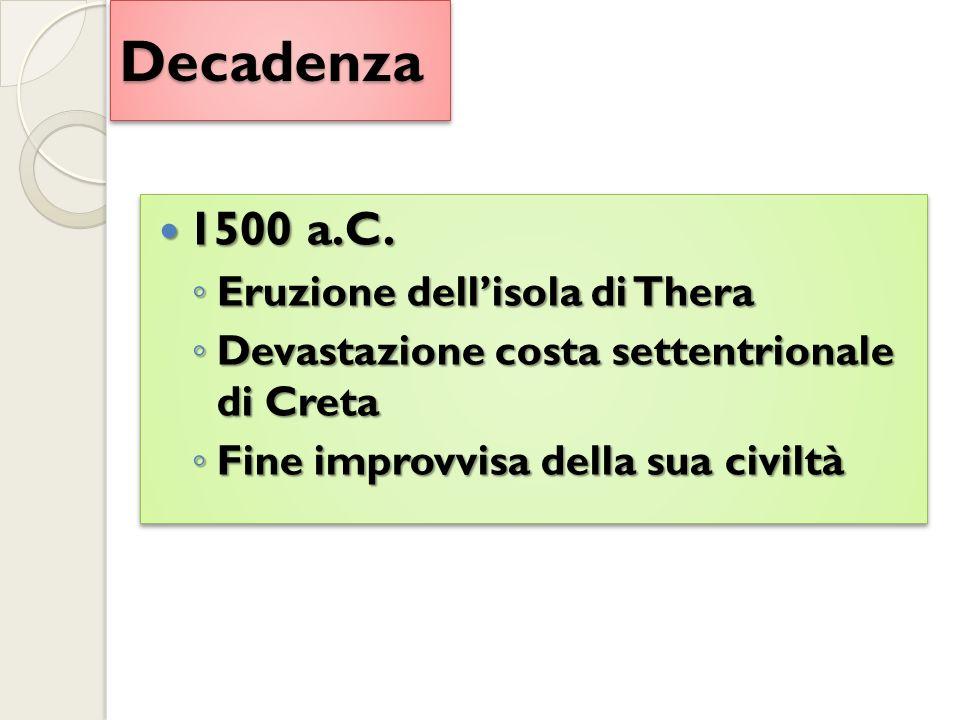 DecadenzaDecadenza 1500 a.C. 1500 a.C.