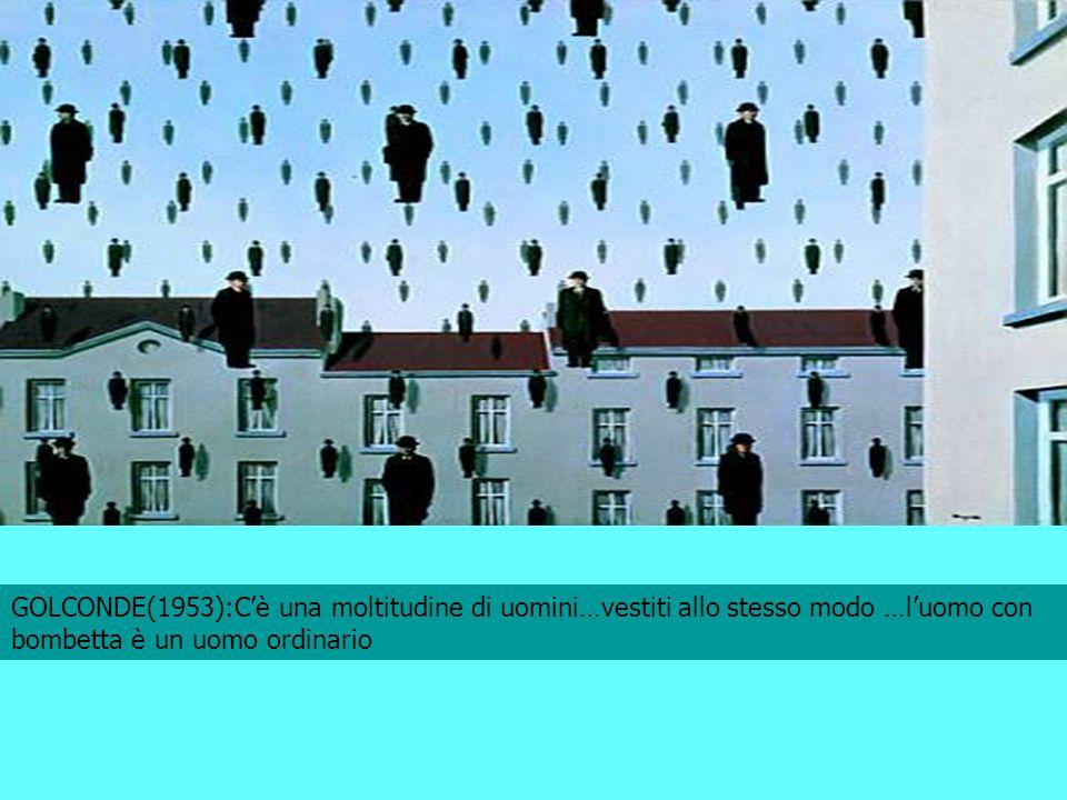 GOLCONDE(1953):Cè una moltitudine di uomini…vestiti allo stesso modo …luomo con bombetta è un uomo ordinario