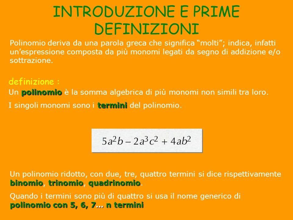 ridotto Se in un polinomio troviamo dei termini simili, calcoliamo la loro somma algebrica per ottenere un polinomio ridotto e più semplice.
