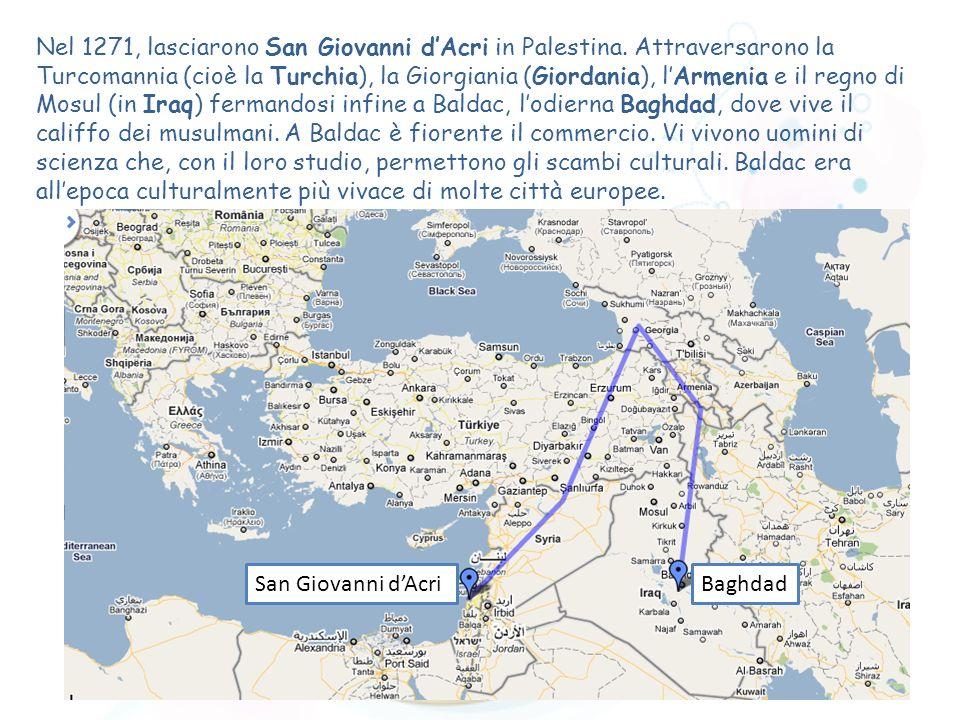 Nel 1271, lasciarono San Giovanni dAcri in Palestina. Attraversarono la Turcomannia (cioè la Turchia), la Giorgiania (Giordania), lArmenia e il regno