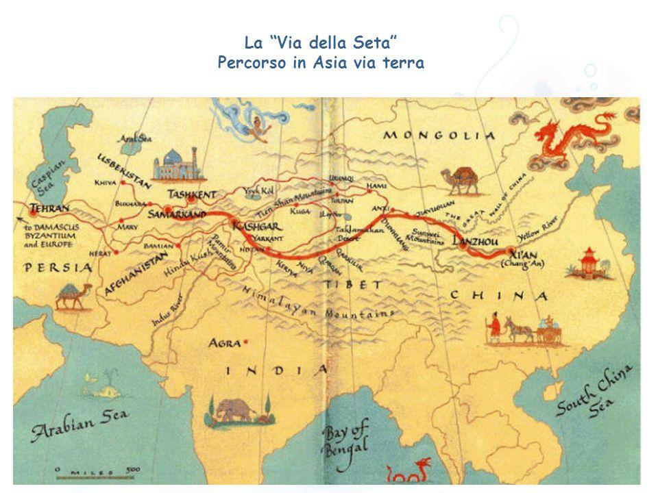 La Via della Seta Percorso in Asia via terra