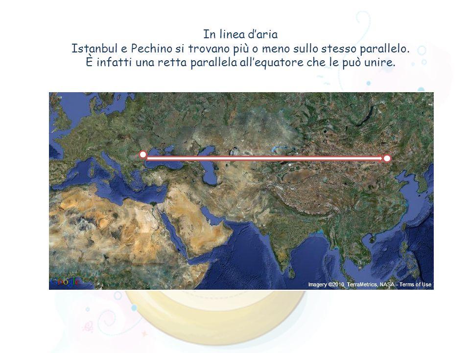 In linea daria Istanbul e Pechino si trovano più o meno sullo stesso parallelo. È infatti una retta parallela allequatore che le può unire.