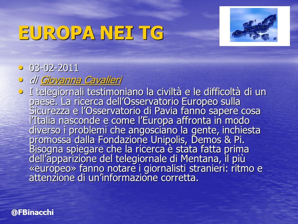 EUROPA NEI TG 03-02-2011 03-02-2011 di Giovanna Cavalieri di Giovanna CavalieriGiovanna CavalieriGiovanna Cavalieri I telegiornali testimoniano la civiltà e le difficoltà di un paese.