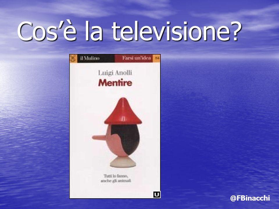 Cosè la televisione? @FBinacchi