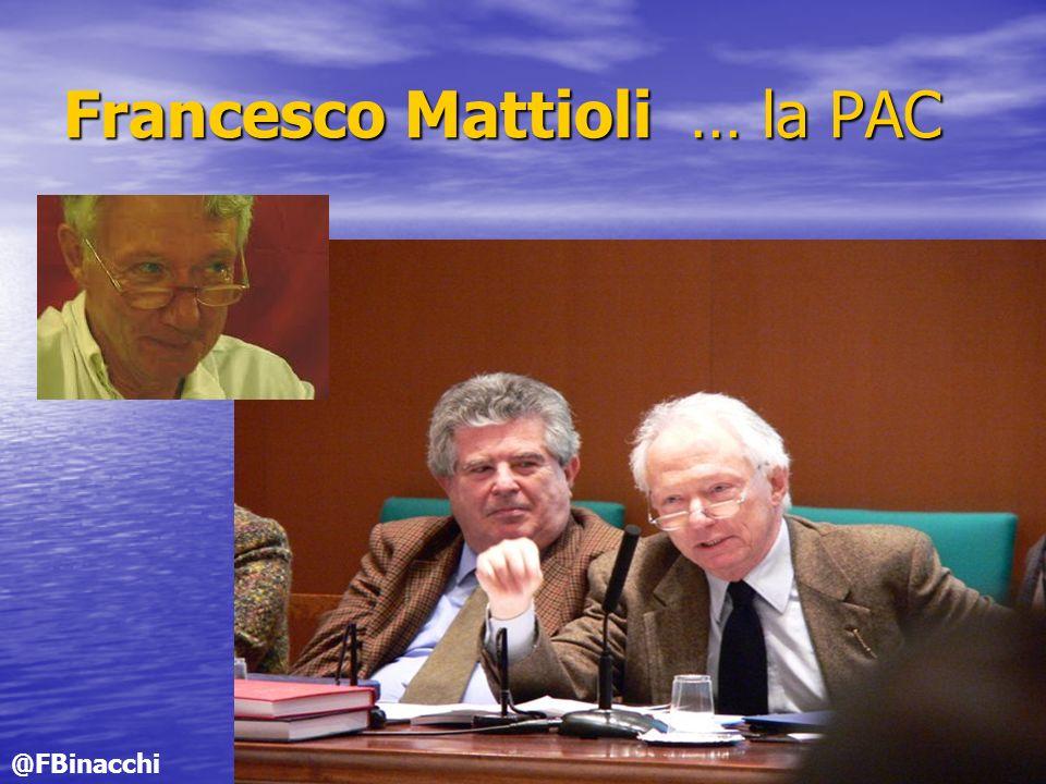 Francesco Mattioli … la PAC @FBinacchi