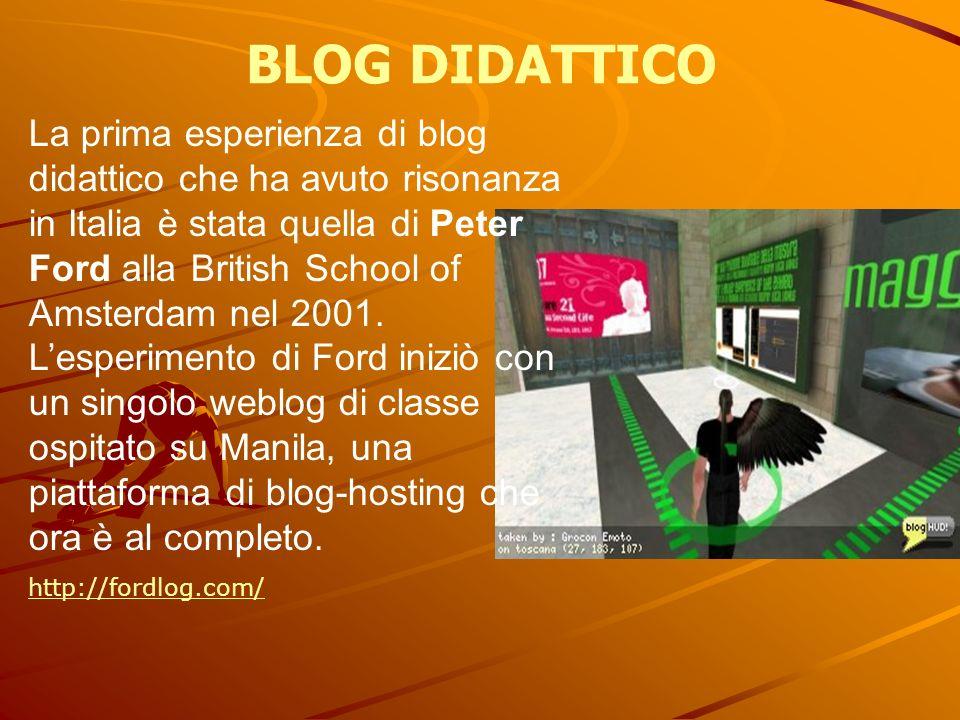 BLOG DIDATTICO La prima esperienza di blog didattico che ha avuto risonanza in Italia è stata quella di Peter Ford alla British School of Amsterdam ne