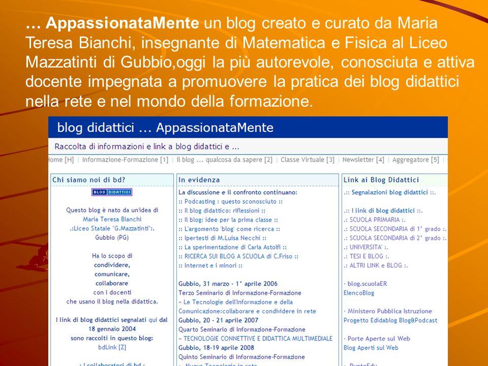 … AppassionataMente un blog creato e curato da Maria Teresa Bianchi, insegnante di Matematica e Fisica al Liceo Mazzatinti di Gubbio,oggi la più autor