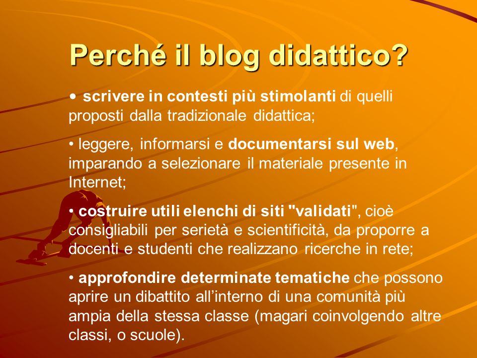 Perché il blog didattico? scrivere in contesti più stimolanti di quelli proposti dalla tradizionale didattica; leggere, informarsi e documentarsi sul