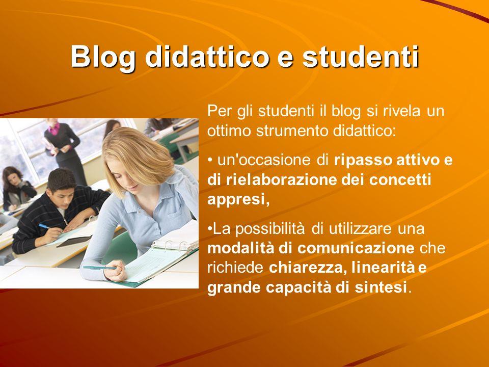 Blog didattico e studenti Per gli studenti il blog si rivela un ottimo strumento didattico: un'occasione di ripasso attivo e di rielaborazione dei con