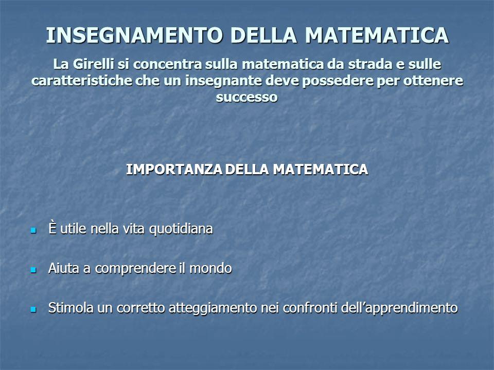 INSEGNAMENTO DELLA MATEMATICA La Girelli si concentra sulla matematica da strada e sulle caratteristiche che un insegnante deve possedere per ottenere