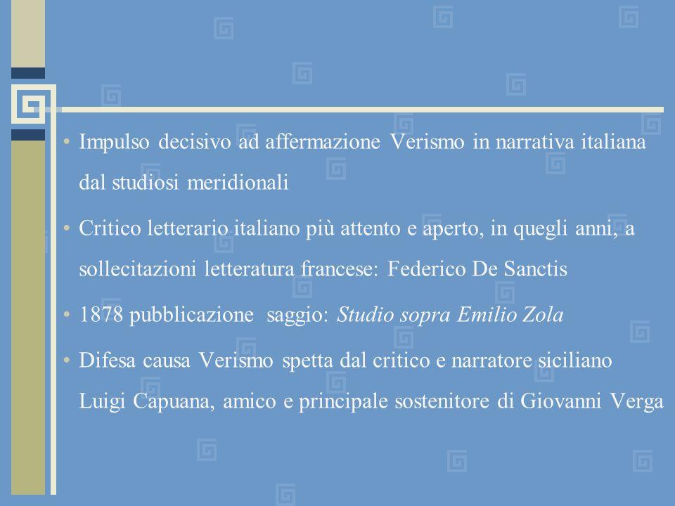 Impulso decisivo ad affermazione Verismo in narrativa italiana dal studiosi meridionali Critico letterario italiano più attento e aperto, in quegli an