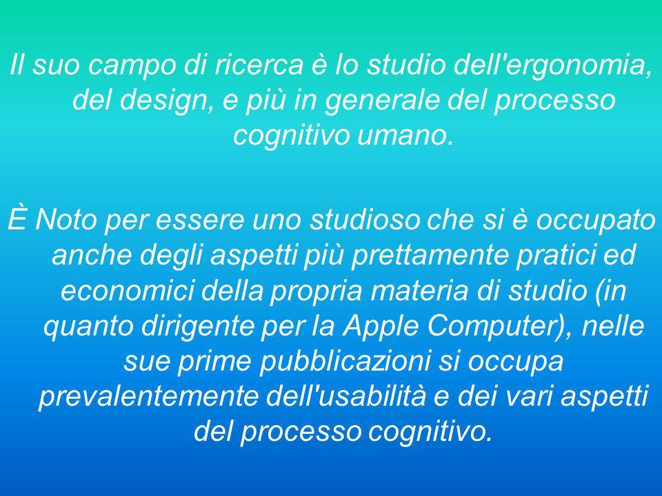 Il suo campo di ricerca è lo studio dell'ergonomia, del design, e più in generale del processo cognitivo umano. È Noto per essere uno studioso che si