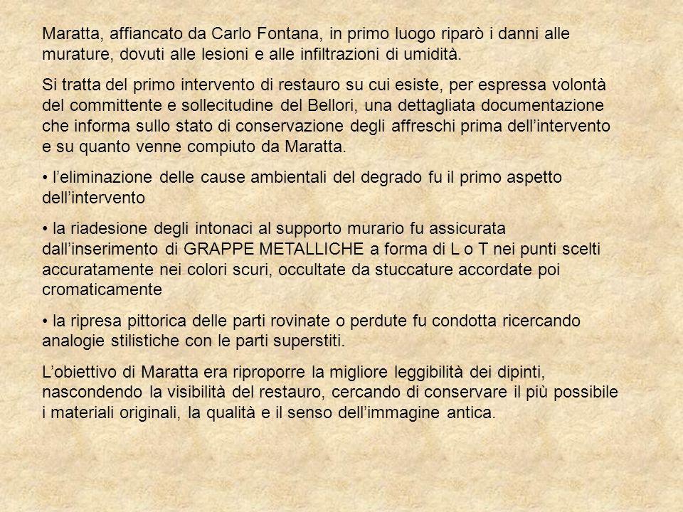 Maratta, affiancato da Carlo Fontana, in primo luogo riparò i danni alle murature, dovuti alle lesioni e alle infiltrazioni di umidità. Si tratta del