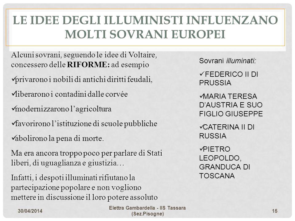 LE IDEE DEGLI ILLUMINISTI INFLUENZANO MOLTI SOVRANI EUROPEI Alcuni sovrani, seguendo le idee di Voltaire, concessero delle ad esempio Alcuni sovrani,