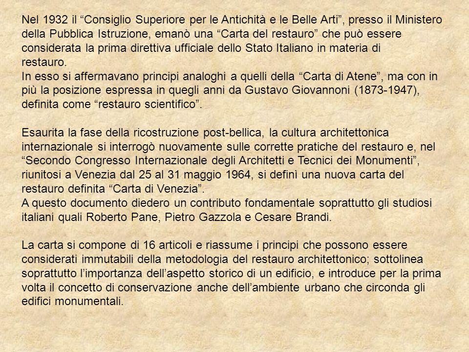 Nel 1932 il Consiglio Superiore per le Antichità e le Belle Arti, presso il Ministero della Pubblica Istruzione, emanò una Carta del restauro che può