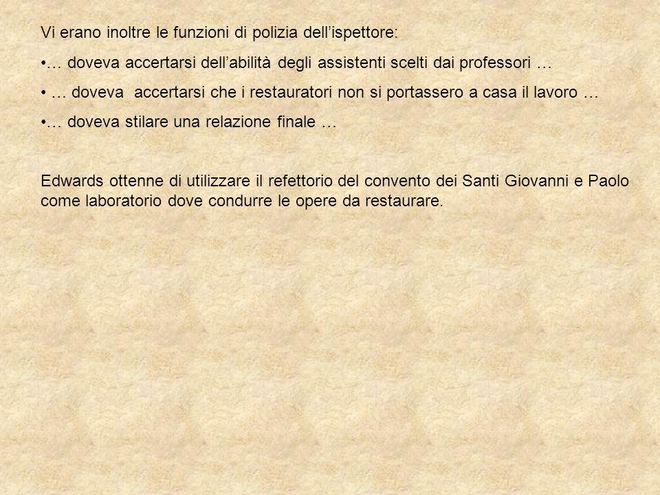 Vi erano inoltre le funzioni di polizia dellispettore: … doveva accertarsi dellabilità degli assistenti scelti dai professori … … doveva accertarsi ch