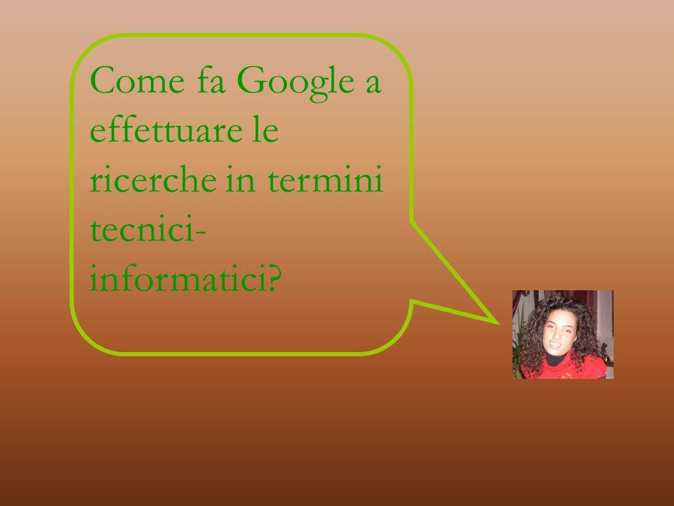 Il nome Google è un gioco di parole che deriva dal termine googol, utilizzato per indicare un numero composto dalla cifra 1 seguita da 100 zeri.