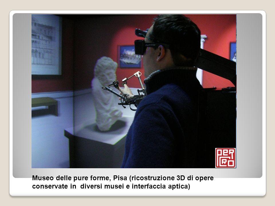 Museo delle pure forme, Pisa (ricostruzione 3D di opere conservate in diversi musei e interfaccia aptica)