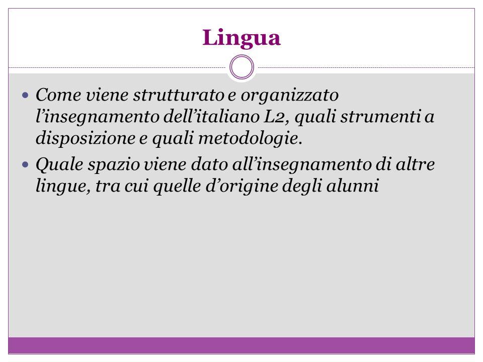 Lingua Come viene strutturato e organizzato linsegnamento dellitaliano L2, quali strumenti a disposizione e quali metodologie. Quale spazio viene dato