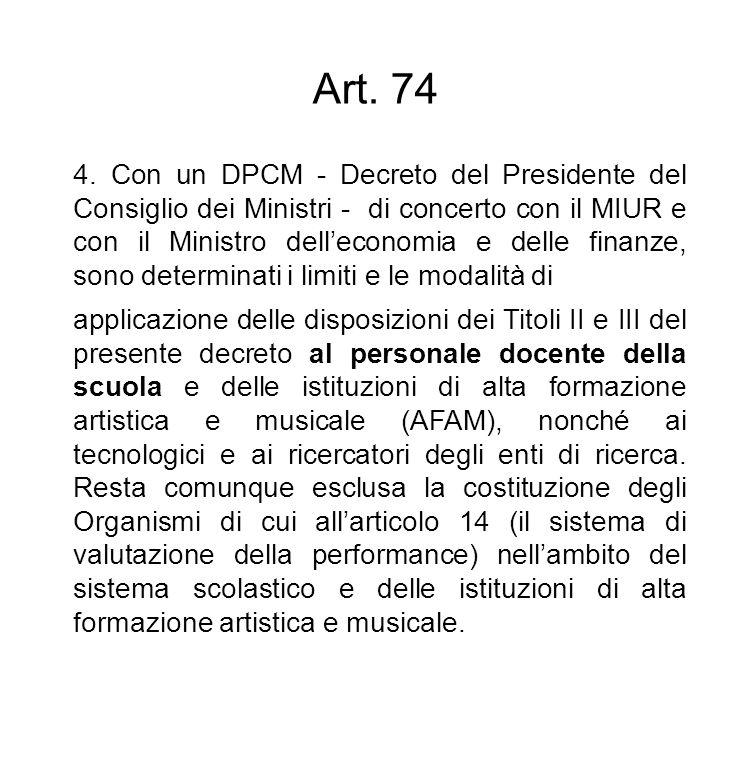 Art. 74 4. Con un DPCM - Decreto del Presidente del Consiglio dei Ministri - di concerto con il MIUR e con il Ministro delleconomia e delle finanze, s