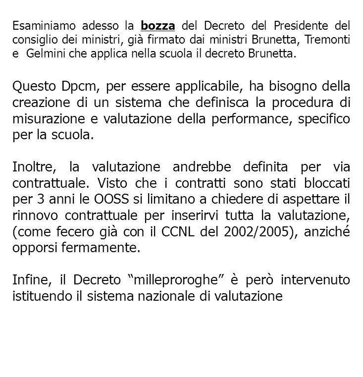 Esaminiamo adesso la bozza del Decreto del Presidente del consiglio dei ministri, già firmato dai ministri Brunetta, Tremonti e Gelmini che applica ne