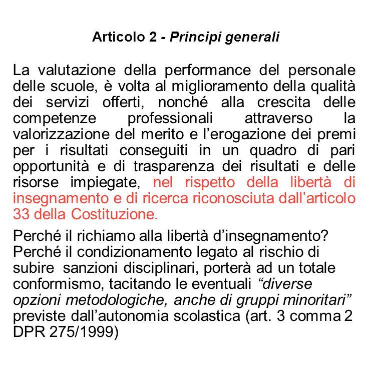 Articolo 2 - Principi generali La valutazione della performance del personale delle scuole, è volta al miglioramento della qualità dei servizi offerti