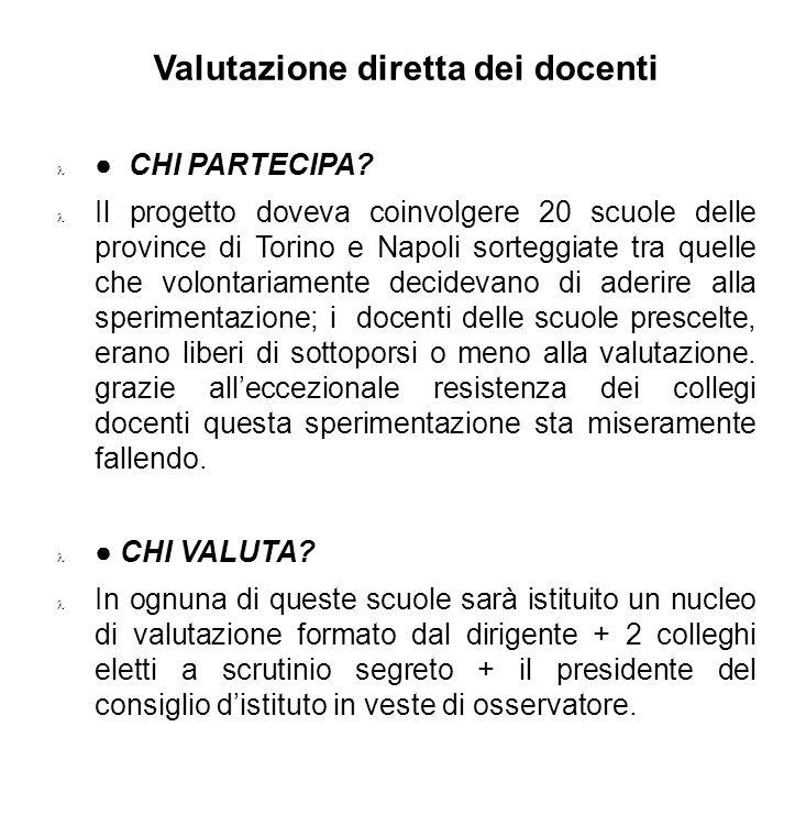 Valutazione diretta dei docenti CHI PARTECIPA? Il progetto doveva coinvolgere 20 scuole delle province di Torino e Napoli sorteggiate tra quelle che v