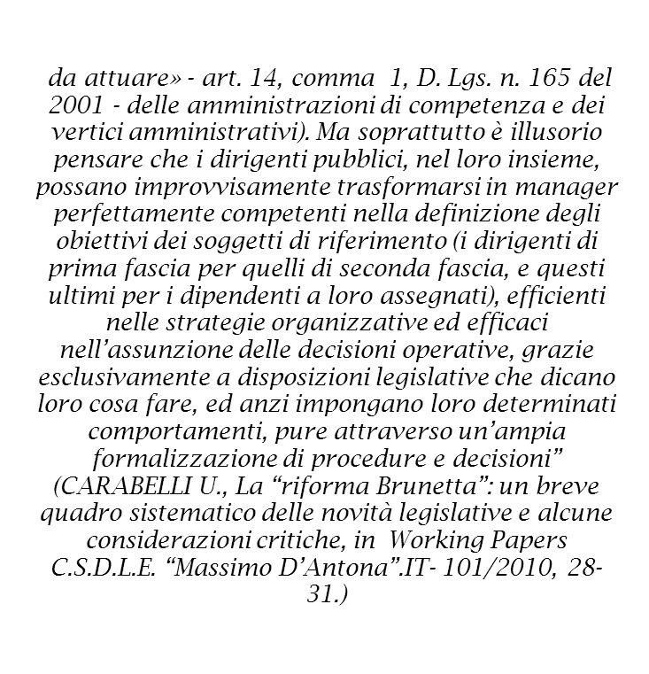da attuare» - art. 14, comma 1, D. Lgs. n. 165 del 2001 - delle amministrazioni di competenza e dei vertici amministrativi). Ma soprattutto è illusori