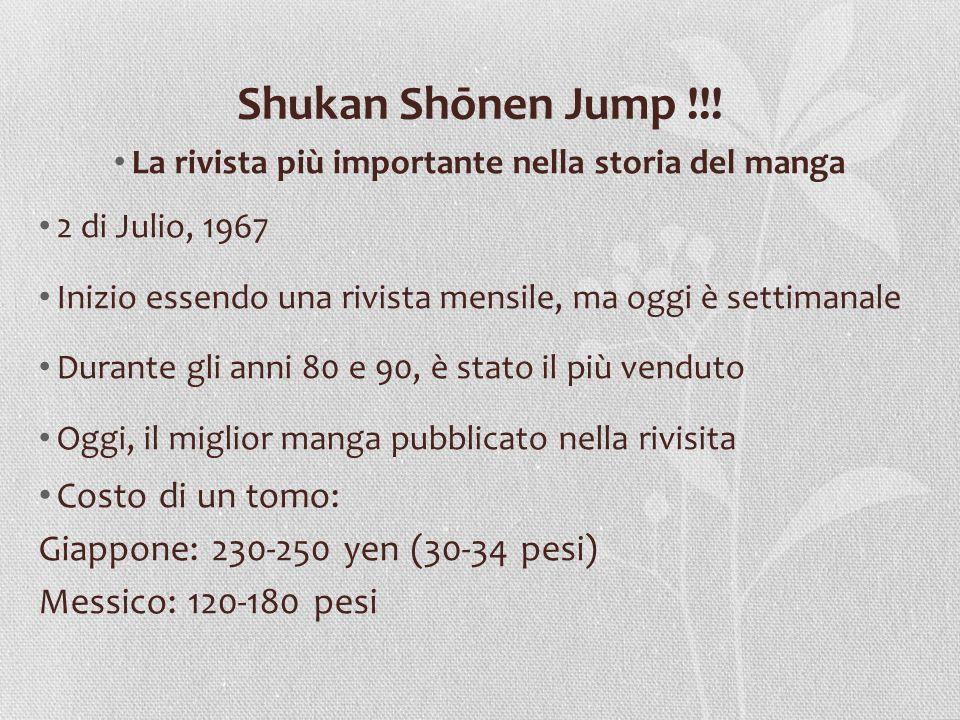 Shukan Shōnen Jump !!! La rivista più importante nella storia del manga 2 di Julio, 1967 Inizio essendo una rivista mensile, ma oggi è settimanale Dur