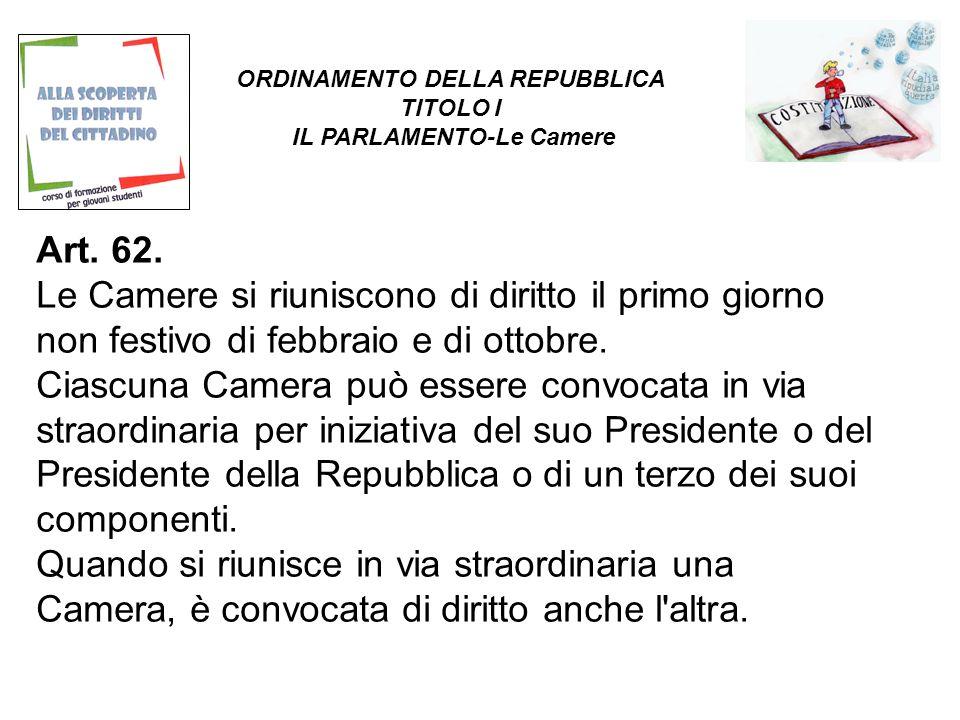 Art. 62. Le Camere si riuniscono di diritto il primo giorno non festivo di febbraio e di ottobre.