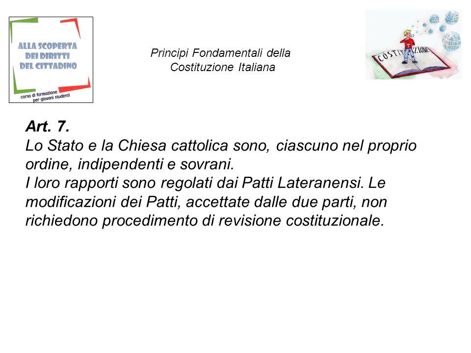 Art.7. Lo Stato e la Chiesa cattolica sono, ciascuno nel proprio ordine, indipendenti e sovrani.