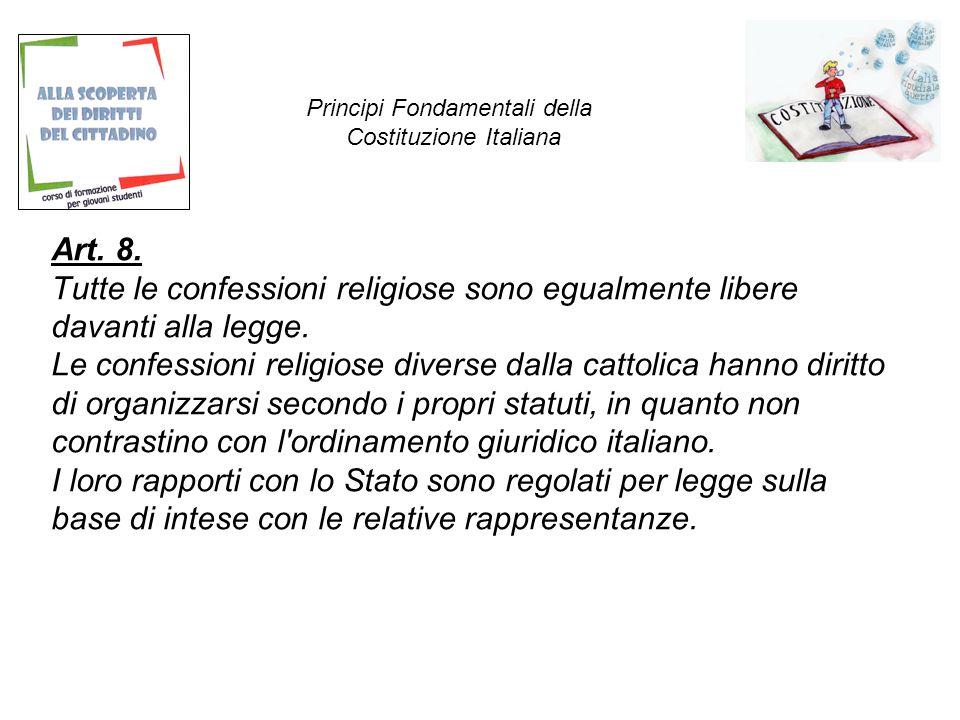 Art.8. Tutte le confessioni religiose sono egualmente libere davanti alla legge.