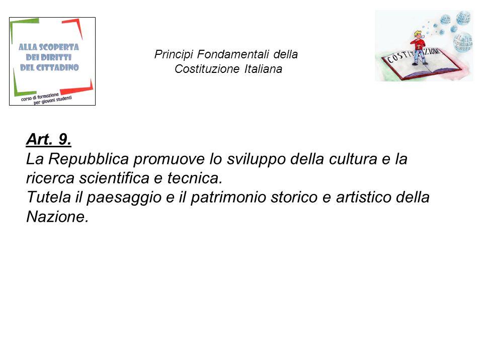 Art.9. La Repubblica promuove lo sviluppo della cultura e la ricerca scientifica e tecnica.