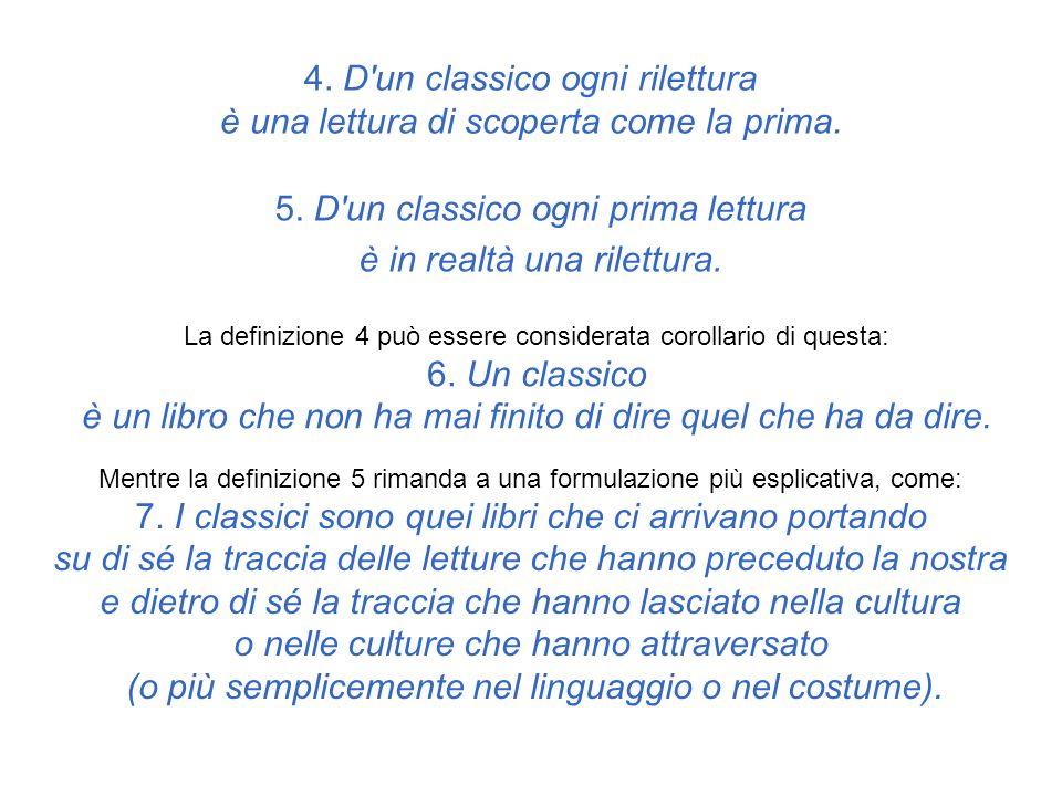 Questo vale per i classici antichi quanto per i classici moderni.